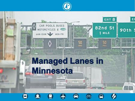 Regional Transportation Management Center Shared Operations Center – Mn/DOT Traffic Operations – Mn/DOT Maintenance Dispatch – State Patrol Dispatch 400.