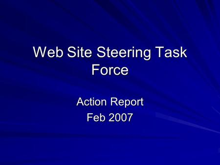 Web Site Steering Task Force Action Report Feb 2007.