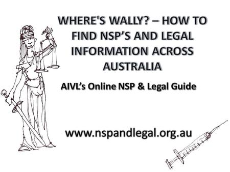 The Australian Injecting and Illicit Drug Users League (AIVL) is the national peak organisation for state and territory peer based drug user organisations.