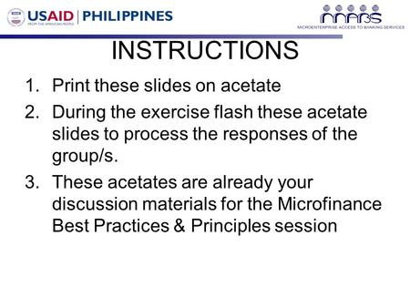 INSTRUCTIONS 1.Print these slides on acetate 2.During the exercise flash these acetate slides to process the responses of the group/s. 3.These acetates.