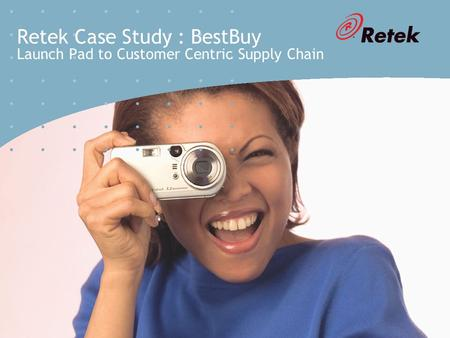 Retek Case Study : BestBuy Launch Pad to Customer Centric Supply Chain