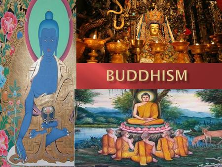  Founder  Siddhartha Gautama = Gautama Buddha  5 th century B.C.  Siddhartha born  Prince  After birth  Father visited by wise man  Wise Man.