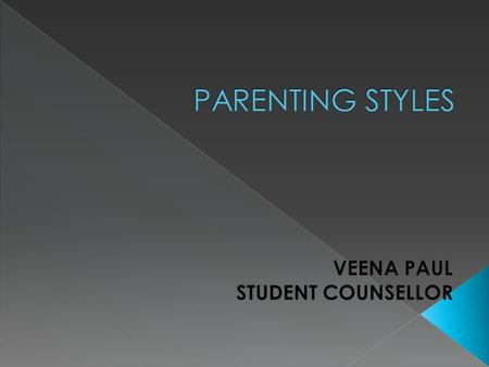 Four important dimensions of parenting:  Disciplinary strategies  Warmth and nurturance  Communication styles  Expectations of maturity and control.