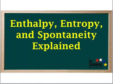 Enthalpy, Entropy, and Spontaneity Explained. Review of Enthalpy Change.