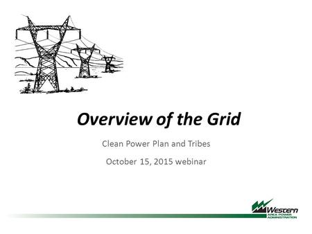 Overview of the Grid Clean Power Plan and Tribes October 15, 2015 webinar.