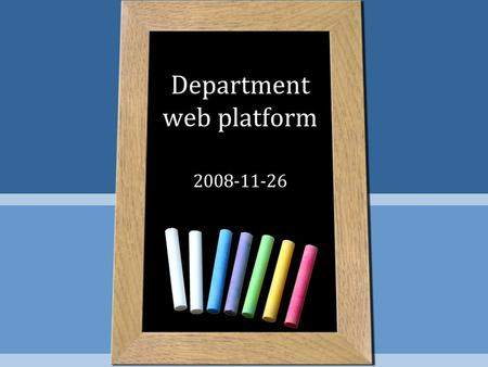"Department web platform 2008-11-26. Background of ""MST Network"" MST Network is –a network-based platform for all ECAs, Classes and Departments –a communication."