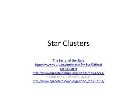 Star Clusters The Secret of the Stars  Star clusters  Nebula and.