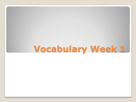 Vocabulary Week 1. Bonanza ◦A rich mass of ore in a mine; very valuable or profitable or rewarding.