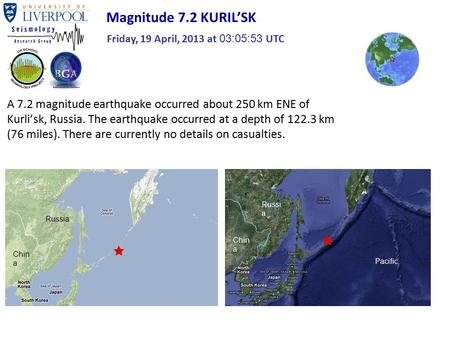 A 7.2 magnitude earthquake occurred about 250 km ENE of Kurli'sk, Russia. The earthquake occurred at a depth of 122.3 km (76 miles). There are currently.