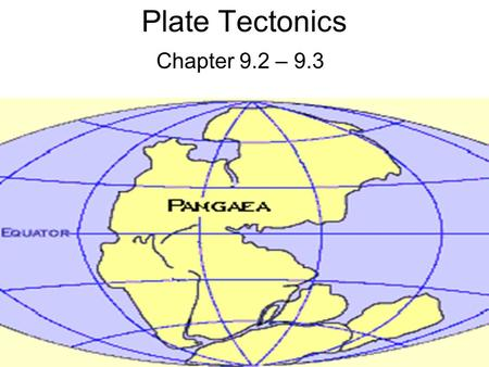 Plate Tectonics Chapter 9.2 – 9.3. Plate Tectonics Proposed in 1965 by Tuzo Wilson = combination of Wegener & Hess's ideas. Convection Currents move the.