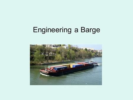 Engineering a Barge. Who Designs and Builds Ships? Marine engineers and naval architects design, build, and maintain ships from aircraft carriers to submarines,