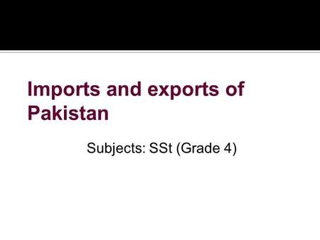 Subjects: SSt (Grade 4).  Goods which a country sells to other countries.