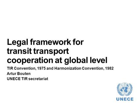 Legal framework for transit transport cooperation at global level