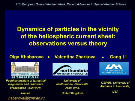 Dynamics of particles in the vicinity of the heliospheric current sheet: observations versus theory Olga Khabarova  Valentina Zharkova  Gang Li