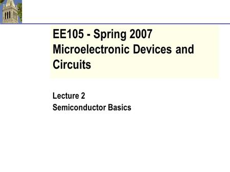 EE105 - Spring 2007 Microelectronic Devices and Circuits