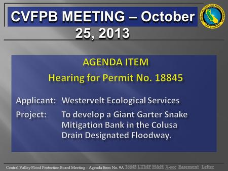 Central Valley Flood Protection Board Meeting – Agenda Item No. 9A CVFPB MEETING – October 25, 2013.