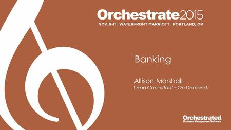 Banking Allison Marshall Lead Consultant – On Demand.