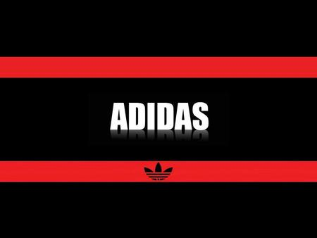 adidas in India 1989 – entered India, license agreement with Bata 1996 – joint venture with Magnum International Trading Co. Ltd. 1998 – Sachin Tendulkar.