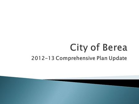 2012-13 Comprehensive Plan Update. General, far-reaching vision to benefit the whole community Takes a long term view of issues Focuses on physical development.