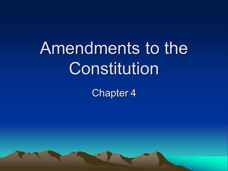 Amendments to the Constitution Chapter 4. Section 1 – The Bill of Rights A. Ratified in 1791 B. First Amendment: 1) Freedom of Religion- no official National.
