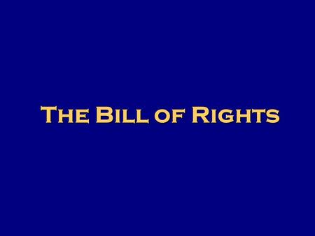 The Bill of Rights. Few rights, if any are consider absolute(fully allowed).