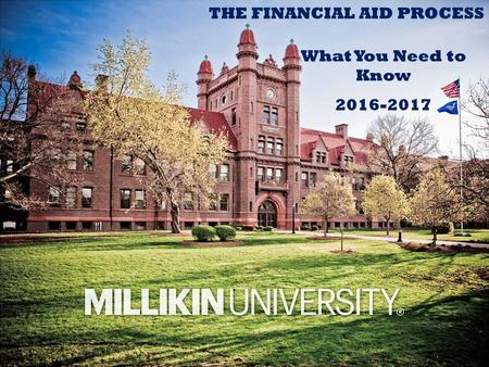 What You Need to Know 2016-2017 THE FINANCIAL AID PROCESS.