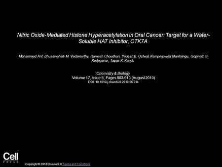 Nitric Oxide-Mediated Histone Hyperacetylation in Oral Cancer: Target for a Water- Soluble HAT Inhibitor, CTK7A Mohammed Arif, Bhusainahalli M. Vedamurthy,