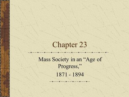 "Mass Society in an ""Age of Progress,"""