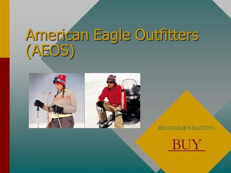American Eagle Outfitters (AEOS) RECOMMENDATION: BUY.