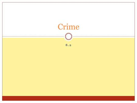 8.2 Crime. Introduction Effects everybody in the United States  Some are victims, some are criminals, some are both  Majority that are effected are.