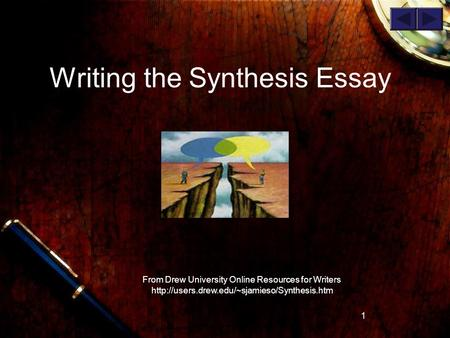 1 Writing the Synthesis Essay From Drew University Online Resources for Writers