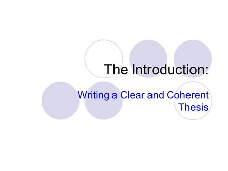 The Introduction: Writing a Clear and Coherent Thesis.