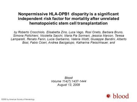 Nonpermissive HLA-DPB1 disparity is a significant independent risk factor for mortality after unrelated hematopoietic stem cell transplantation by Roberto.