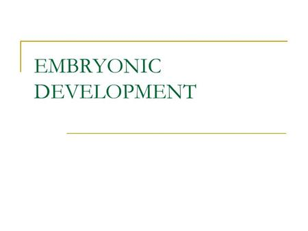 EMBRYONIC DEVELOPMENT. OVERALL IDEAS DEVELOPMENT BEGINS AFTER FERTILIZATION OF THE EGG BY THE SPERM ZYGOTE IS DEFINED AS A FERTILIZED EGG CELLS BECOME.