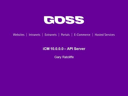 ICM 10.0.0.0 – API Server Gary Ratcliffe. 2 Agenda Webinar Programme API Server Overview JSON-RPC iCM API Service API Server and Forms New services under.