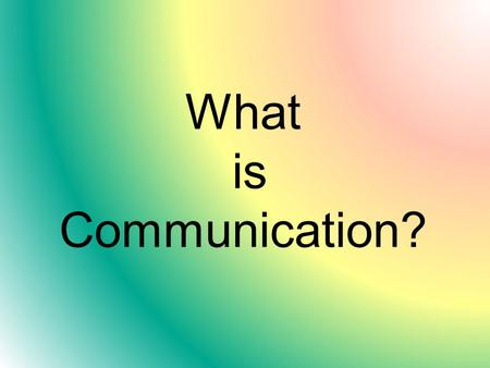 What is Communication?. Types of Communication Intrapersonal Interpersonal Small Group Public Mass On-line.