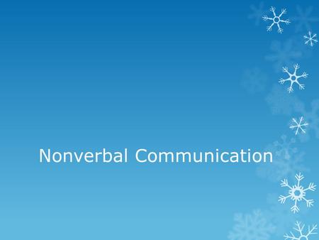 Nonverbal Communication. Communication in general is process of sending and receiving messages that enables humans to share knowledge, attitudes, and.