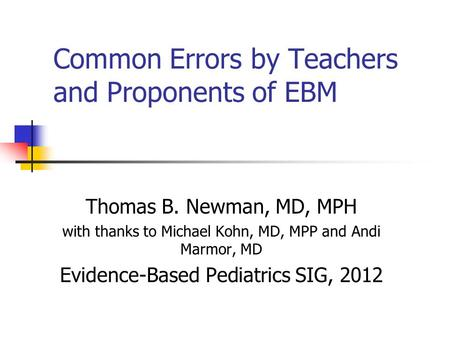 Common Errors by Teachers and Proponents of EBM