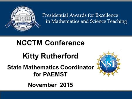 NCCTM Conference Kitty Rutherford State Mathematics Coordinator for PAEMST November 2015.