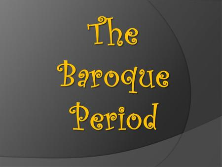 The Baroque Period. A Change of Values  Renaissance music valued skillful construction of multiple lines of music into a beautiful tapestry of sound.