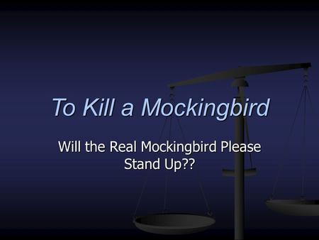 Will the Real Mockingbird Please Stand Up??