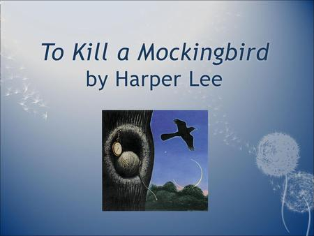 To Kill a Mockingbird by Harper Lee. Harper LeeHarper Lee  Born on April 28, 1926 in Monroeville, Alabama  Youngest of four children  1957 – submitted.