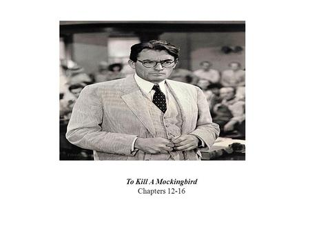 To Kill A Mockingbird Chapters 12-16. Chapter Twelve: Question 1 Why doesn't Dill come for the summer?