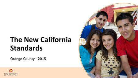 The New California Standards Orange County - 2015.