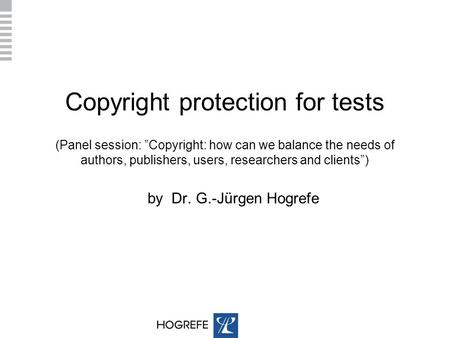 "Copyright protection for tests (Panel session: ""Copyright: how can we balance the needs of authors, publishers, users, researchers and clients"") by Dr."