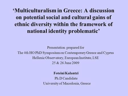 'Multiculturalism in Greece: A discussion on potential social and cultural gains of ethnic diversity within the framework of national identity problematic'