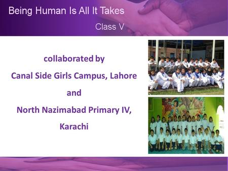 Collaborated by Canal Side Girls Campus, Lahore and North Nazimabad Primary IV, Karachi.