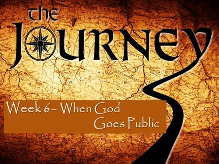 "Week 6 – When God Goes Public. ""Then the Lord said to him, 'Know for certain that your descendants will be strangers in a country not their own, and they."