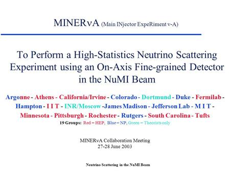 Neutrino Scattering in the NuMI Beam To Perform a High-Statistics Neutrino Scattering Experiment using an On-Axis Fine-grained Detector in the NuMI Beam.