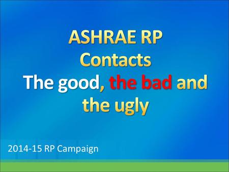 2014-15 RP Campaign. What is a contact?? Letter or Email Phone Call Website or Newsletter Person to person Any others???